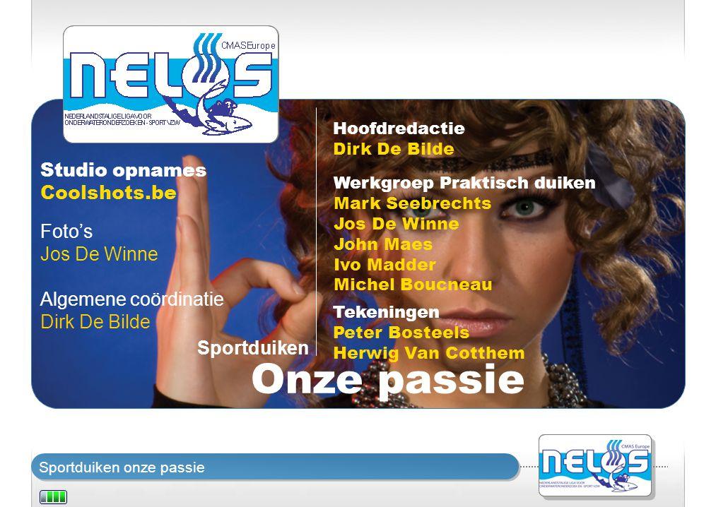 Sportduiken onze passie Sportduiken Onze passie Hoofdredactie Dirk De Bilde Studio opnames Coolshots.be Foto's Jos De Winne Algemene coördinatie Dirk