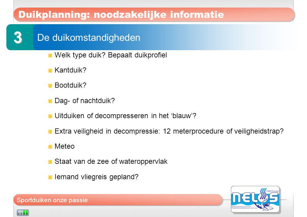 Sportduiken onze passie Duikplanning: noodzakelijke informatie Welk type duik? Bepaalt duikprofiel Kantduik? Bootduik? Dag- of nachtduik? Uitduiken of