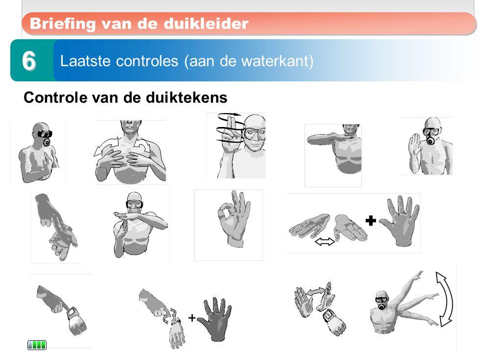Sportduiken onze passie Controle van de duiktekens Briefing van de duikleider Laatste controles (aan de waterkant) 6