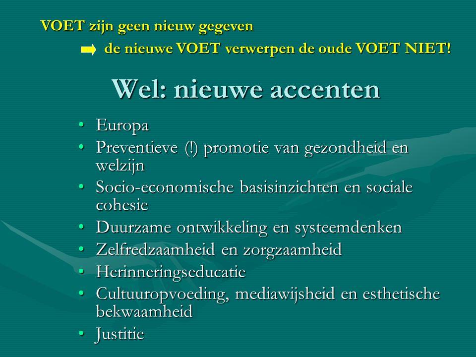 Wel: nieuwe accenten •Europa •Preventieve (!) promotie van gezondheid en welzijn •Socio-economische basisinzichten en sociale cohesie •Duurzame ontwik