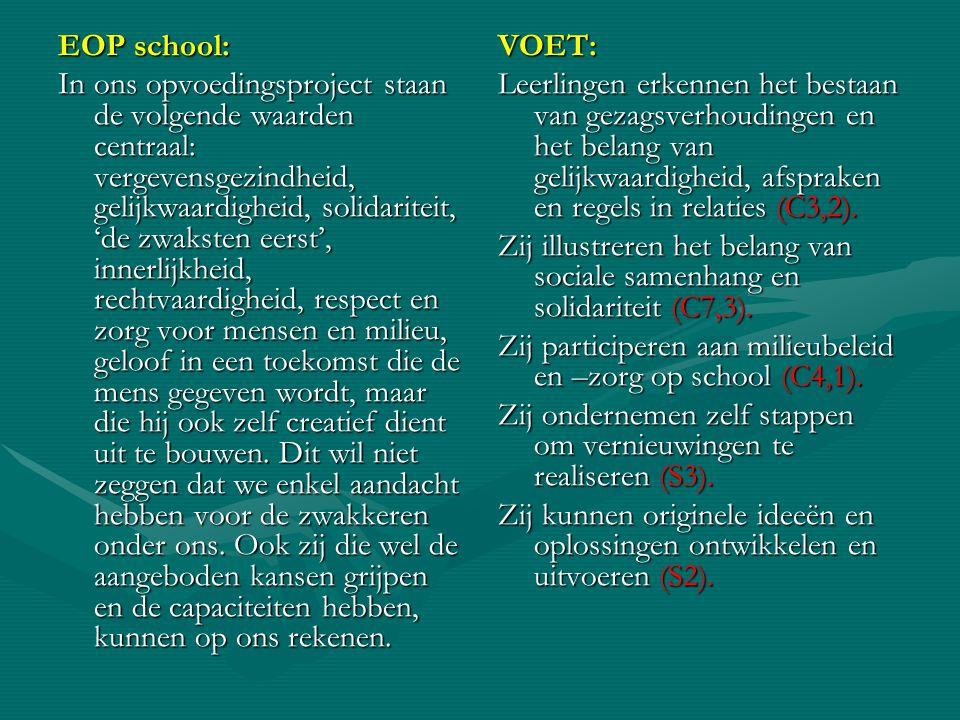 EOP school: In ons opvoedingsproject staan de volgende waarden centraal: vergevensgezindheid, gelijkwaardigheid, solidariteit, 'de zwaksten eerst', in