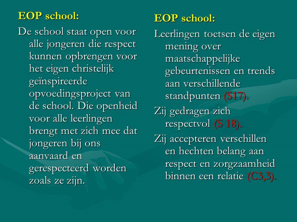 EOP school: De school staat open voor alle jongeren die respect kunnen opbrengen voor het eigen christelijk geïnspireerde opvoedingsproject van de sch
