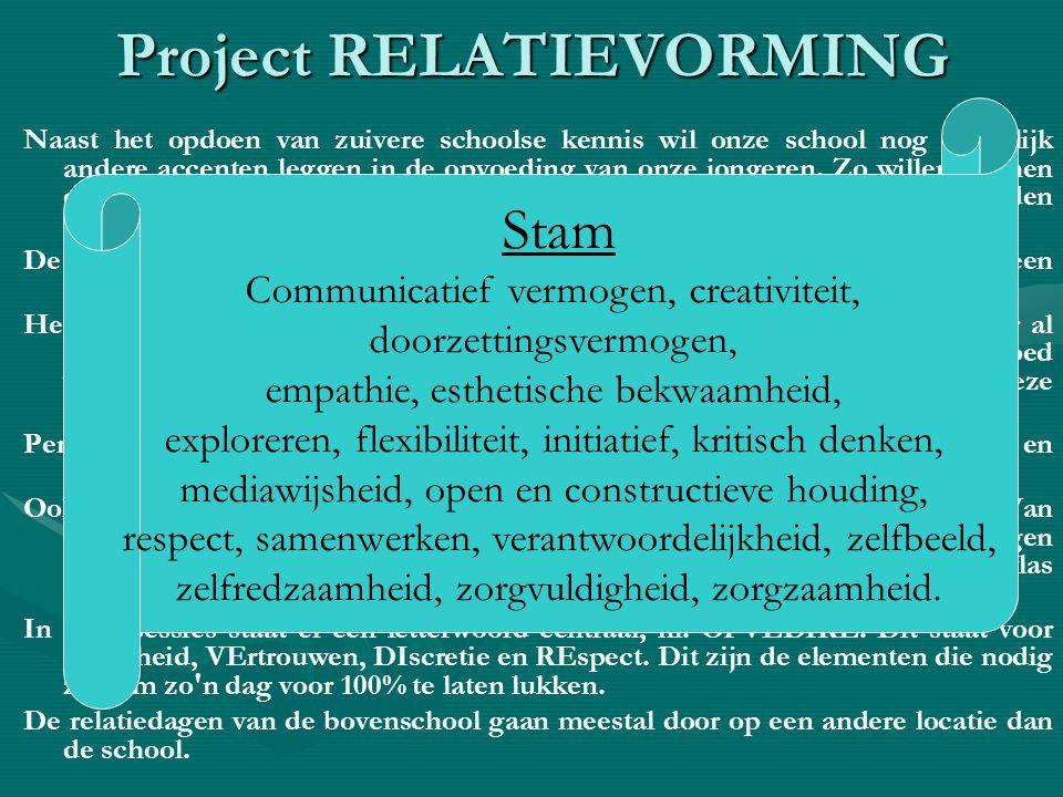 Project RELATIEVORMING Naast het opdoen van zuivere schoolse kennis wil onze school nog duidelijk andere accenten leggen in de opvoeding van onze jong