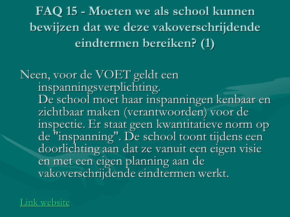 FAQ 15 - Moeten we als school kunnen bewijzen dat we deze vakoverschrijdende eindtermen bereiken? (1) Neen, voor de VOET geldt een inspanningsverplich