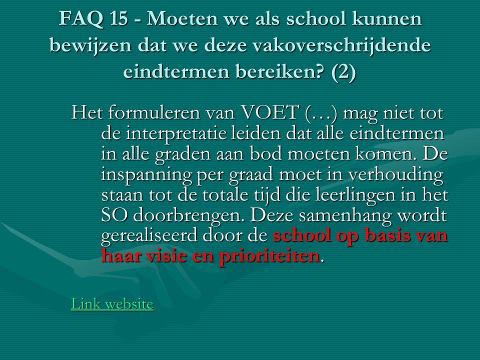 FAQ 15 - Moeten we als school kunnen bewijzen dat we deze vakoverschrijdende eindtermen bereiken? (2) Het formuleren van VOET (…) mag niet tot de inte