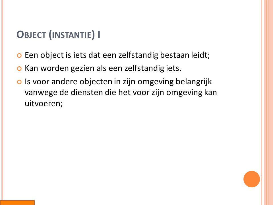 O BJECT ( INSTANTIE ) II Een object of instantie kan op verschillende manieren worden getekend: 1.