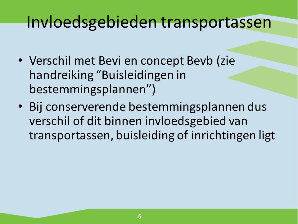 """5 Invloedsgebieden transportassen • Verschil met Bevi en concept Bevb (zie handreiking """"Buisleidingen in bestemmingsplannen"""") • Bij conserverende best"""