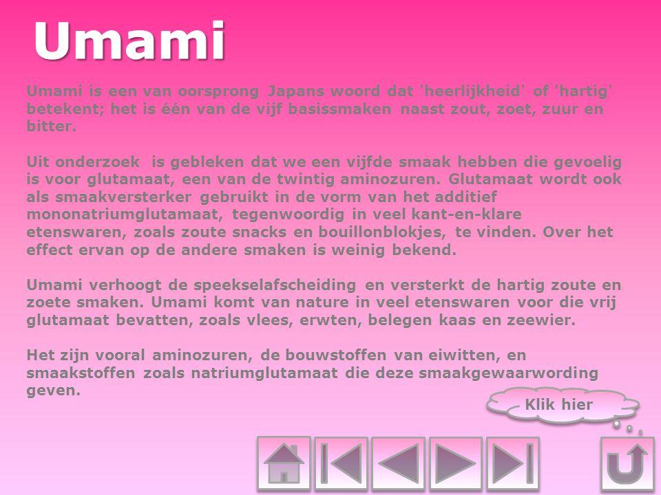 Umami is een van oorsprong Japans woord dat 'heerlijkheid' of 'hartig' betekent; het is één van de vijf basissmaken naast zout, zoet, zuur en bitter.