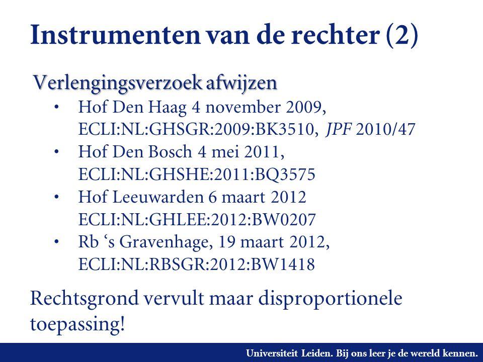 Universiteit Leiden. Bij ons leer je de wereld kennen. Instrumenten van de rechter (2) Verlengingsverzoek afwijzen • Hof Den Haag 4 november 2009, ECL