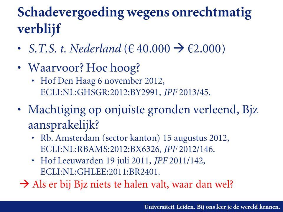 Universiteit Leiden. Bij ons leer je de wereld kennen. Schadevergoeding wegens onrechtmatig verblijf • S.T.S. t. Nederland (€ 40.000  €2.000) • Waarv