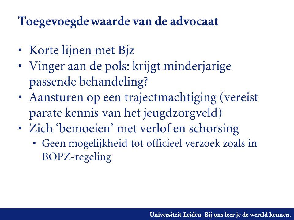 Universiteit Leiden. Bij ons leer je de wereld kennen. Toegevoegde waarde van de advocaat • Korte lijnen met Bjz • Vinger aan de pols: krijgt minderja