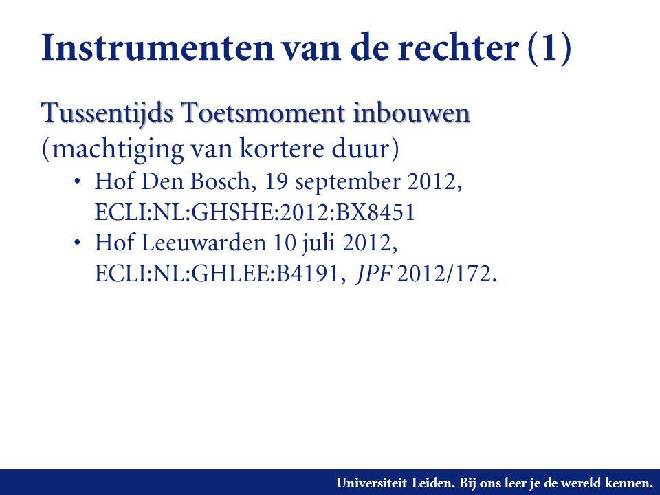 Universiteit Leiden. Bij ons leer je de wereld kennen. Instrumenten van de rechter (1) Tussentijds Toetsmoment inbouwen Tussentijds Toetsmoment inbouw