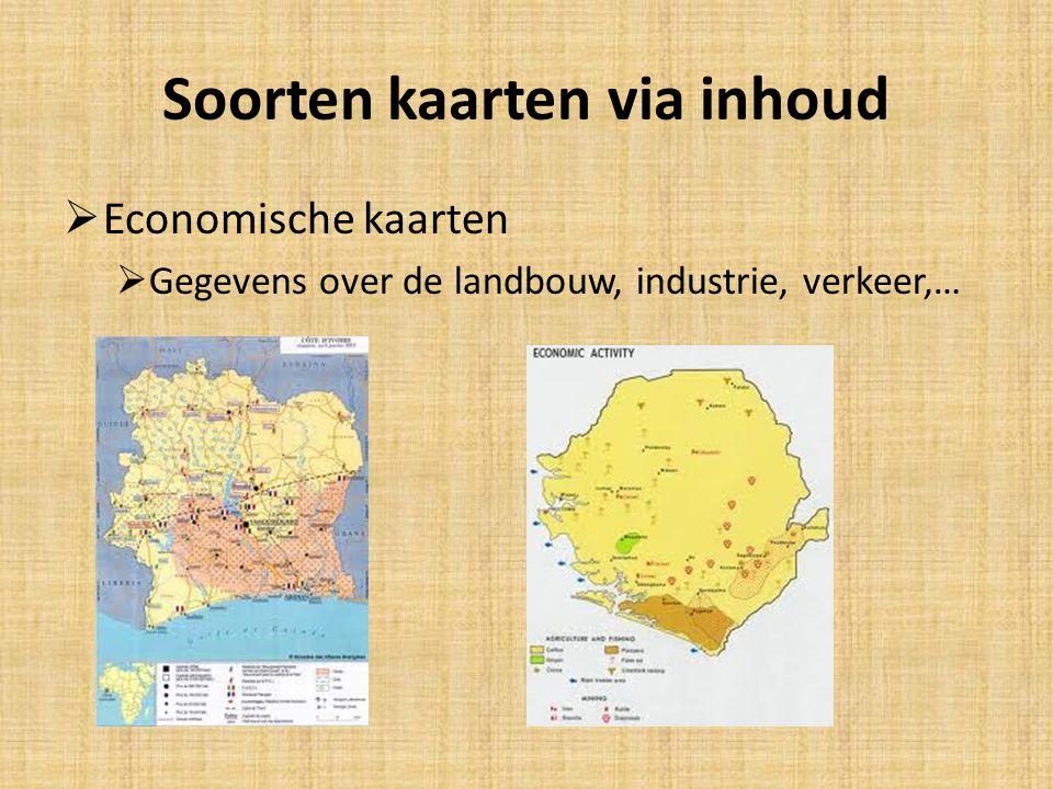 Soorten kaarten via inhoud  Economische kaarten  Gegevens over de landbouw, industrie, verkeer,…