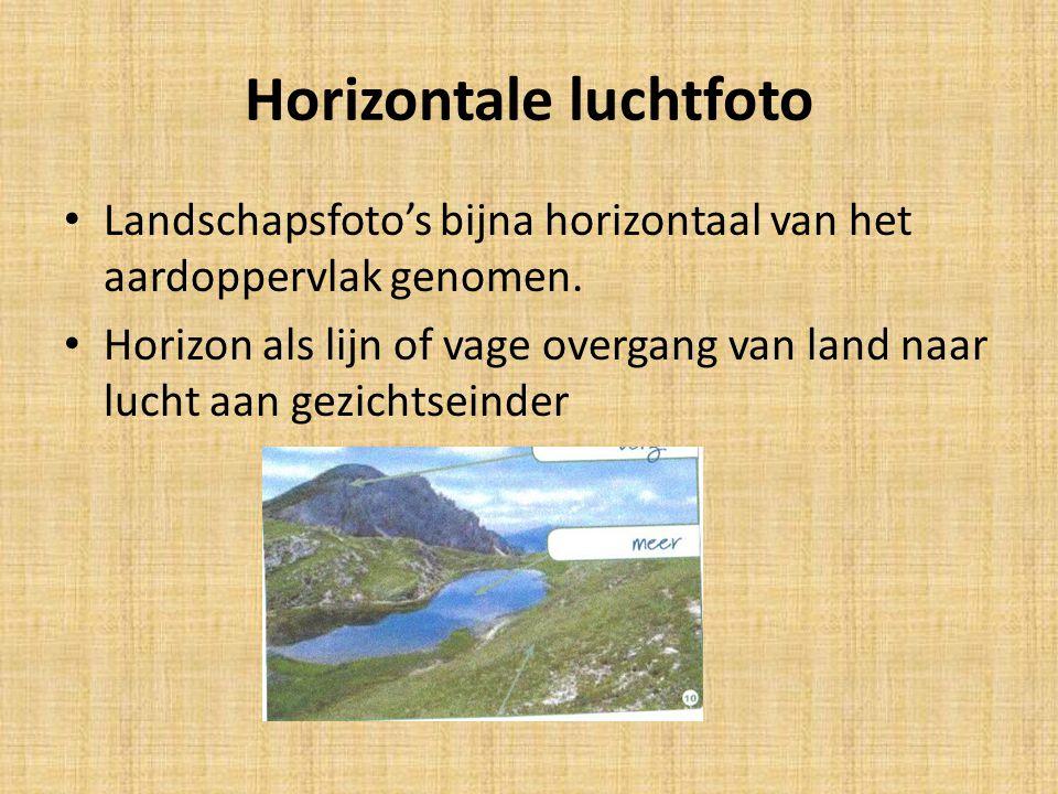 Horizontale luchtfoto • Landschapsfoto's bijna horizontaal van het aardoppervlak genomen. • Horizon als lijn of vage overgang van land naar lucht aan