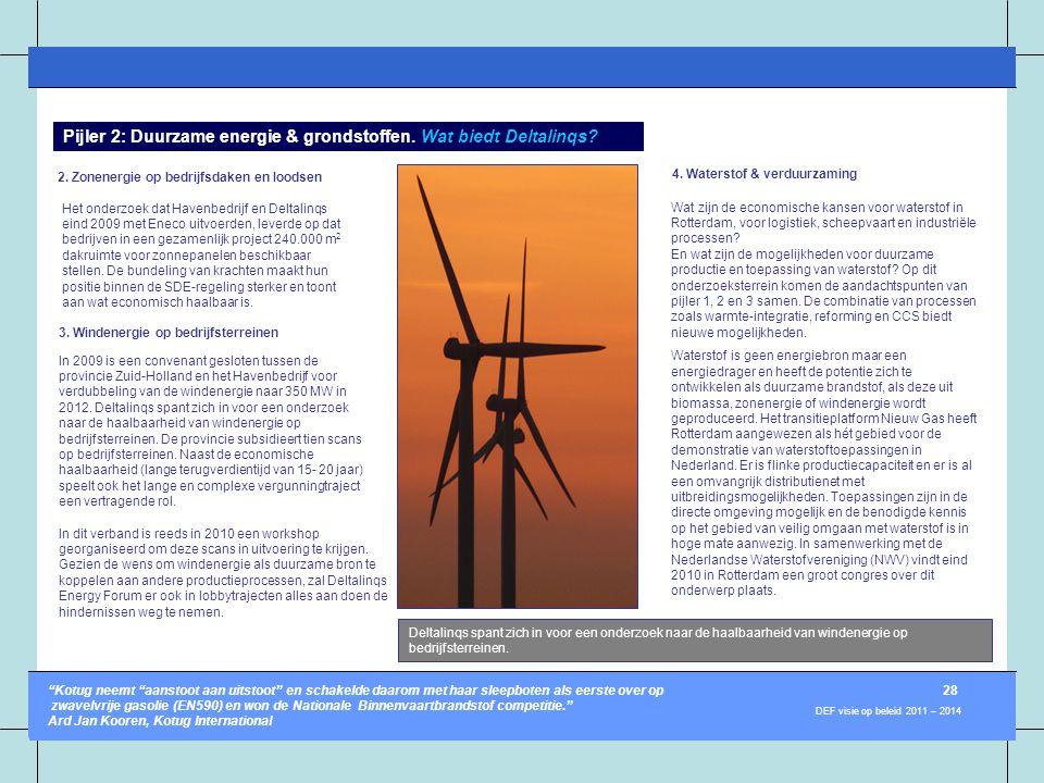 2. Zonenergie op bedrijfsdaken en loodsen Het onderzoek dat Havenbedrijf en Deltalinqs eind 2009 met Eneco uitvoerden, leverde op dat bedrijven in een