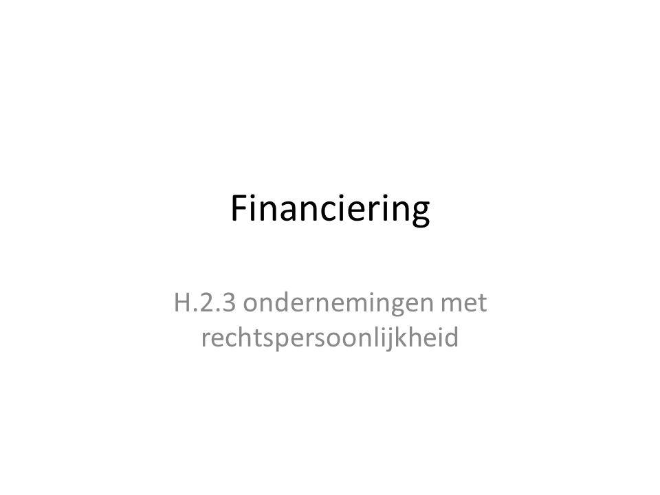 Financiering H.2.3 ondernemingen met rechtspersoonlijkheid