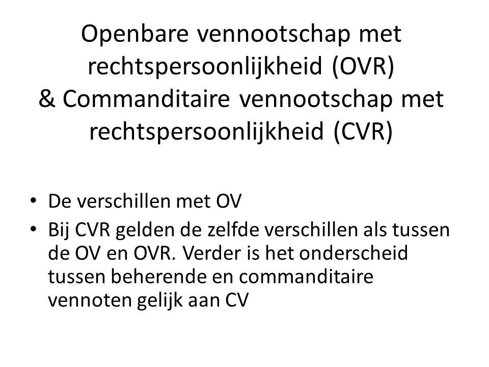 OVR & CVR • Eigendom en leiding Ingebrachte goederen door vennoten blijven eigendom van de vennootschap bij uittreden van vennoten