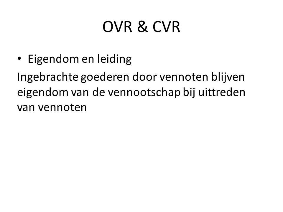 OVR & CVR • Aansprakelijkheid Geen verschil met OV & CV.