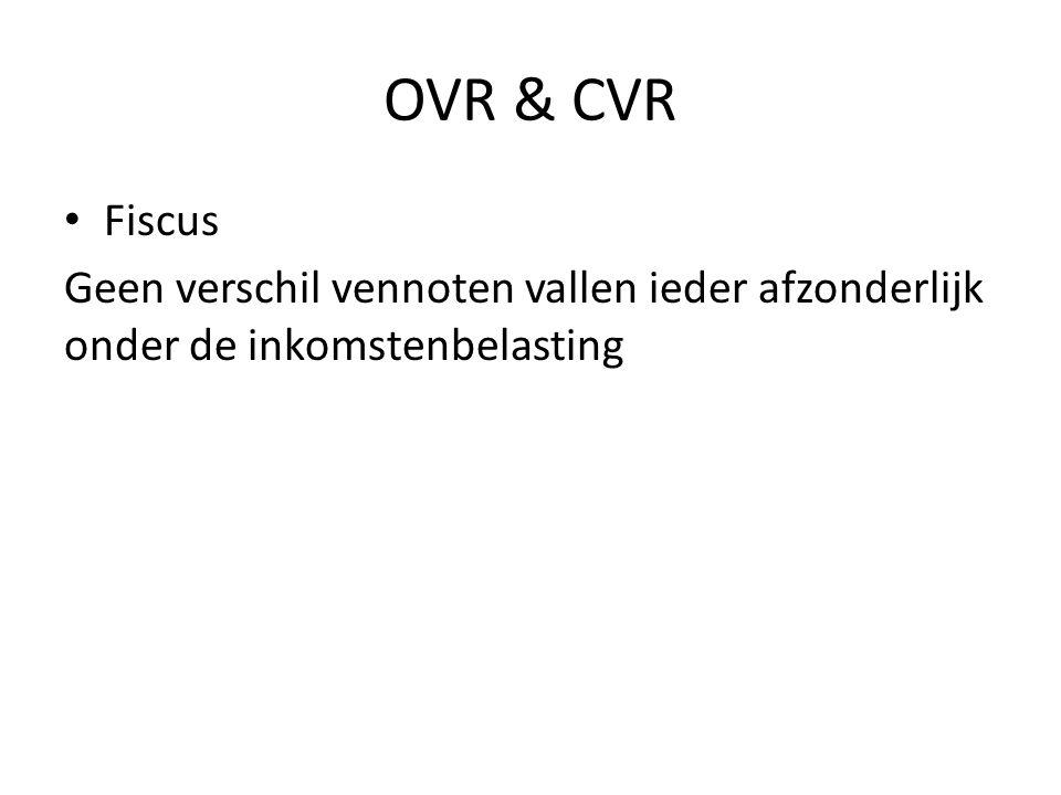 OVR & CVR • Voordelen De continuïteit van het bedrijf (OVR of CVR) is beter gewaardborgd.