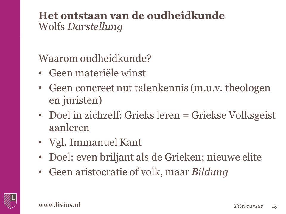 www.livius.nl Waarom oudheidkunde? • Geen materiële winst • Geen concreet nut talenkennis (m.u.v. theologen en juristen) • Doel in zichzelf: Grieks le