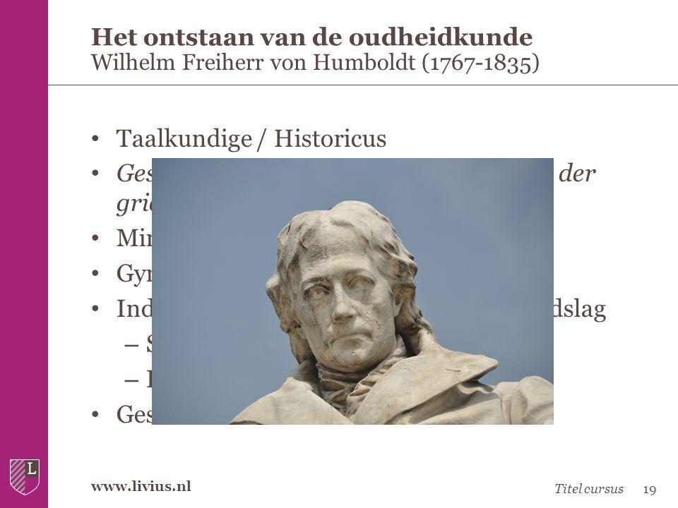 www.livius.nl • Taalkundige / Historicus • Geschichte des Verfalls und Untergangs der griechischen Freistaaten • Minister van Onderwijs • Gymnasia + u