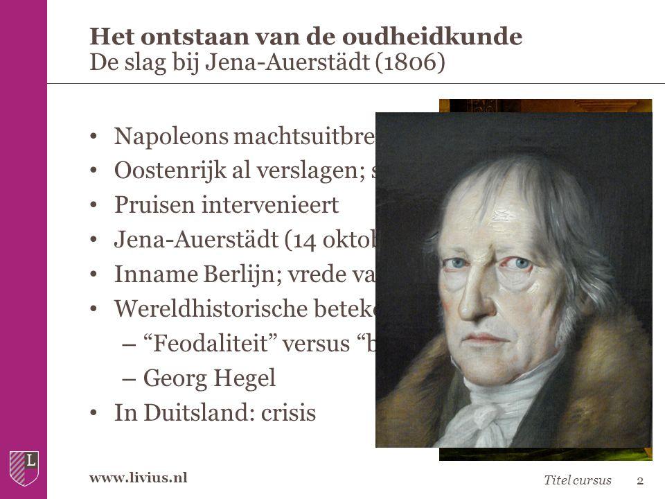 www.livius.nl • Napoleons machtsuitbreiding • Oostenrijk al verslagen; stichting Rijnbond • Pruisen intervenieert • Jena-Auerstädt (14 oktober 1806) •