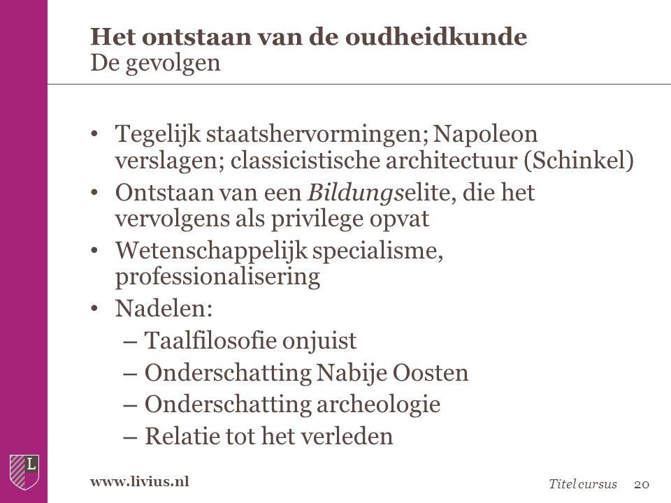 www.livius.nl • Tegelijk staatshervormingen; Napoleon verslagen; classicistische architectuur (Schinkel) • Ontstaan van een Bildungselite, die het ver
