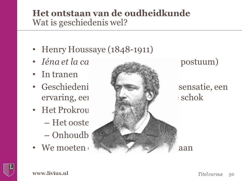 www.livius.nl • Henry Houssaye (1848-1911) • Iéna et la campagne de 1806 (1915, postuum) • In tranen • Geschiedenis/oudheidkunde is een sensatie, een