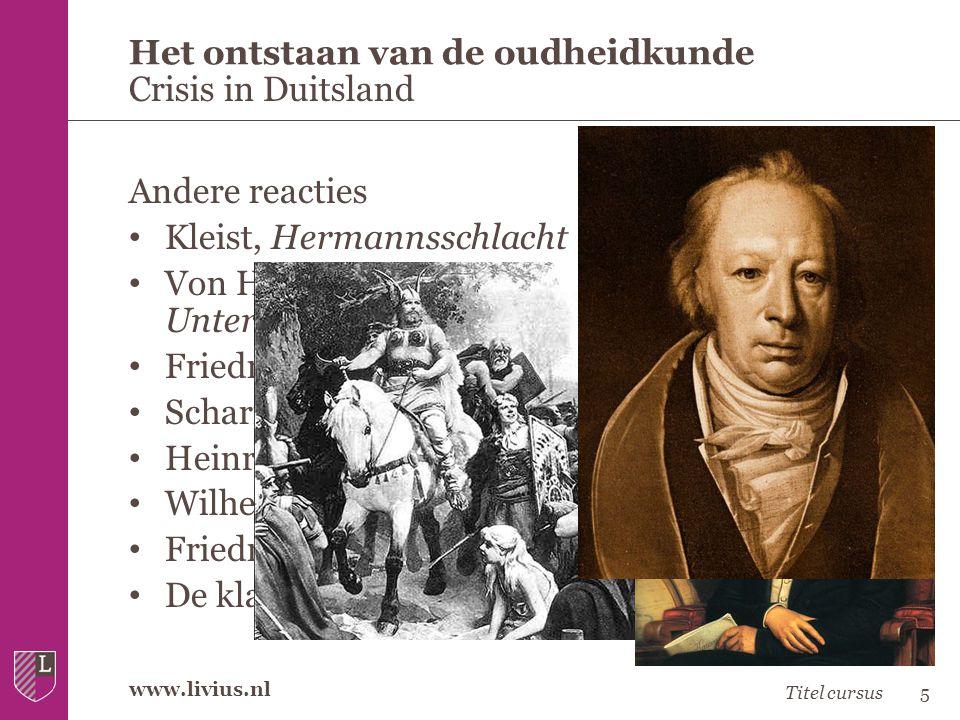 www.livius.nl Andere reacties • Kleist, Hermannsschlacht • Von Humboldt, Geschichte des Verfalls und Untergangs der griechischen Freistaaten • Friedri
