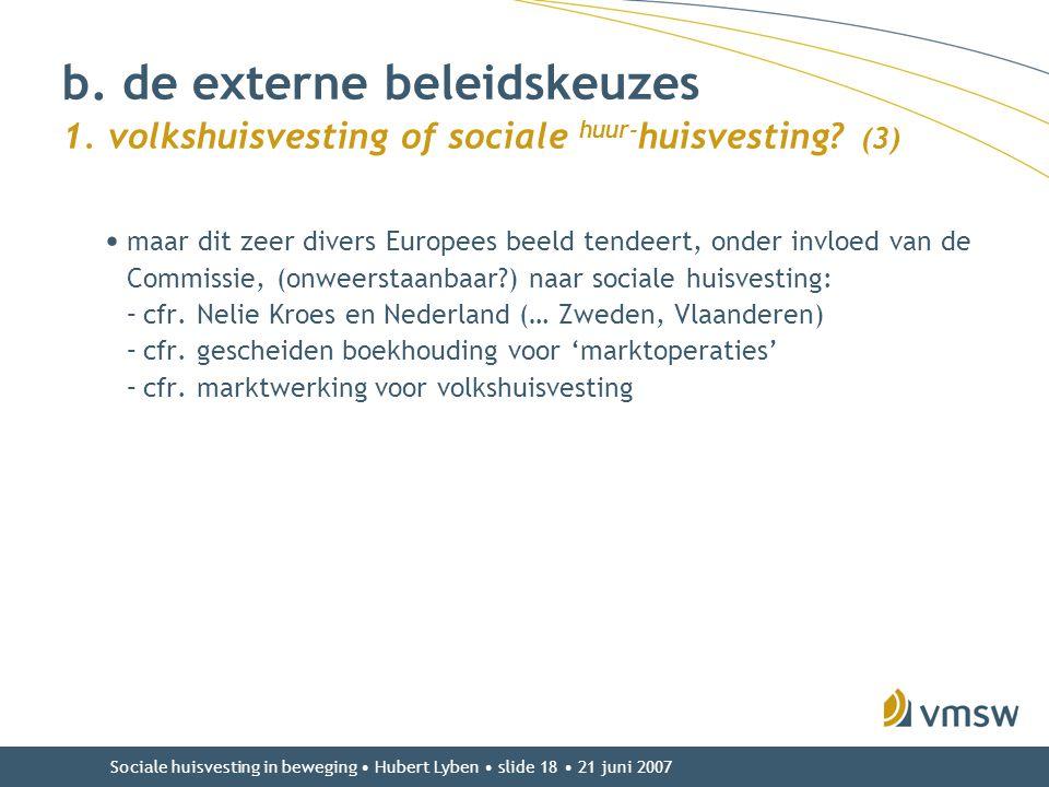 Sociale huisvesting in beweging • Hubert Lyben • slide 18 • 21 juni 2007 • maar dit zeer divers Europees beeld tendeert, onder invloed van de Commissi