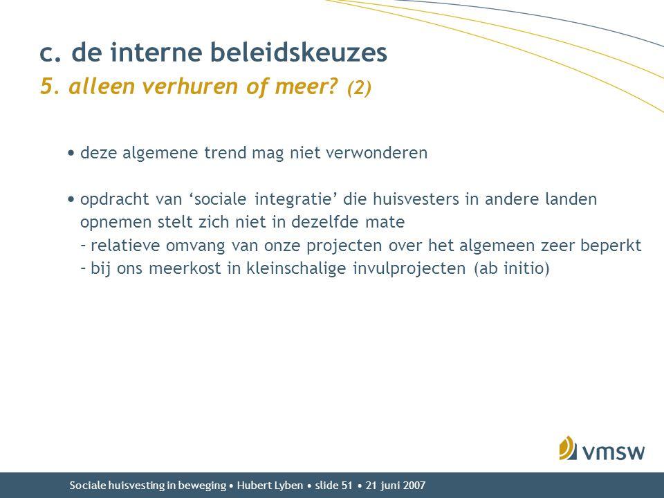 Sociale huisvesting in beweging • Hubert Lyben • slide 51 • 21 juni 2007 • deze algemene trend mag niet verwonderen • opdracht van 'sociale integratie