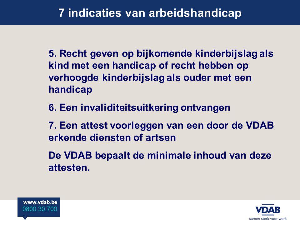 www.vdab.be 0800 30 700 7 indicaties van arbeidshandicap www.vdab.be 0800.30.700 5.