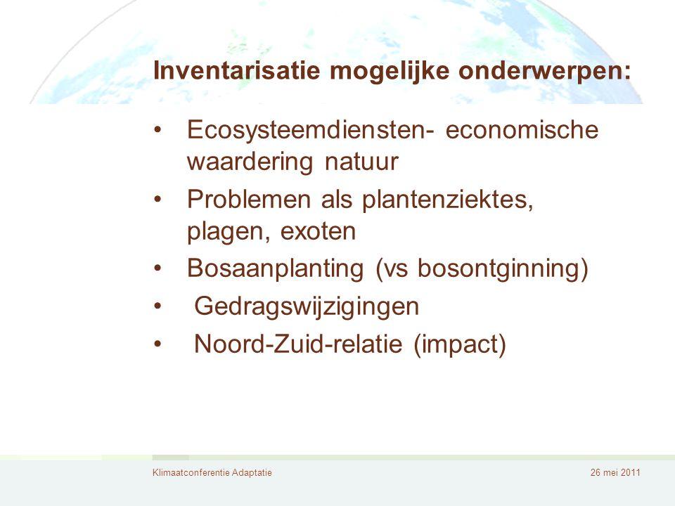 Klimaatconferentie Adaptatie26 mei 2011 biodiversiteitsbeleid en -beheer, natuurdoelen (IHD) •Veerkrachtige ecosystemen = biodiverse ecosystemen • Wat als ecosysteem verandert? debat •Nood aan flexibele doelen •Systeembenadering nodig, geen soortbenadering