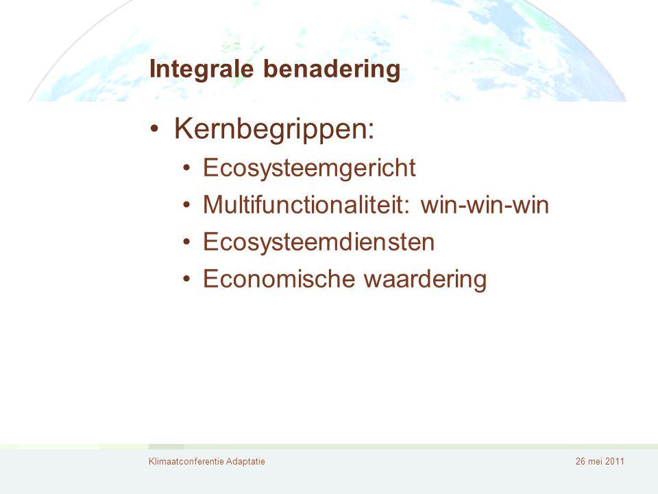 Klimaatconferentie Adaptatie26 mei 2011 Integrale benadering •Case De Weyers: - toerisme / natuur / landbouw - gebruiken van ESD als communicatie met doelgroepen •Case Grote Nete: -Waterhuishouding -Bosbeheer (C-opslag; productie; biodiversiteit) -Recreatieve functie