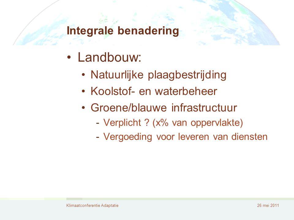Klimaatconferentie Adaptatie26 mei 2011 Economische waardering van natuur • Opbrengst van natuurgebied >> rechtstreekse inkomsten van eigenaar/beheerder (vb.
