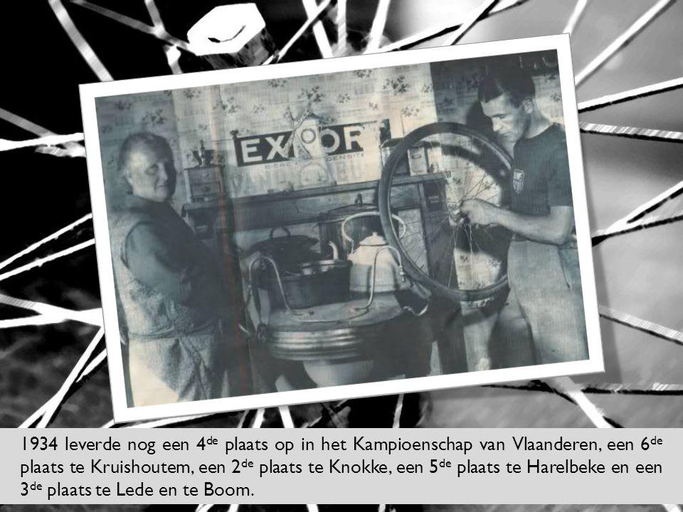 1934 leverde nog een 4 de plaats op in het Kampioenschap van Vlaanderen, een 6 de plaats te Kruishoutem, een 2 de plaats te Knokke, een 5 de plaats te