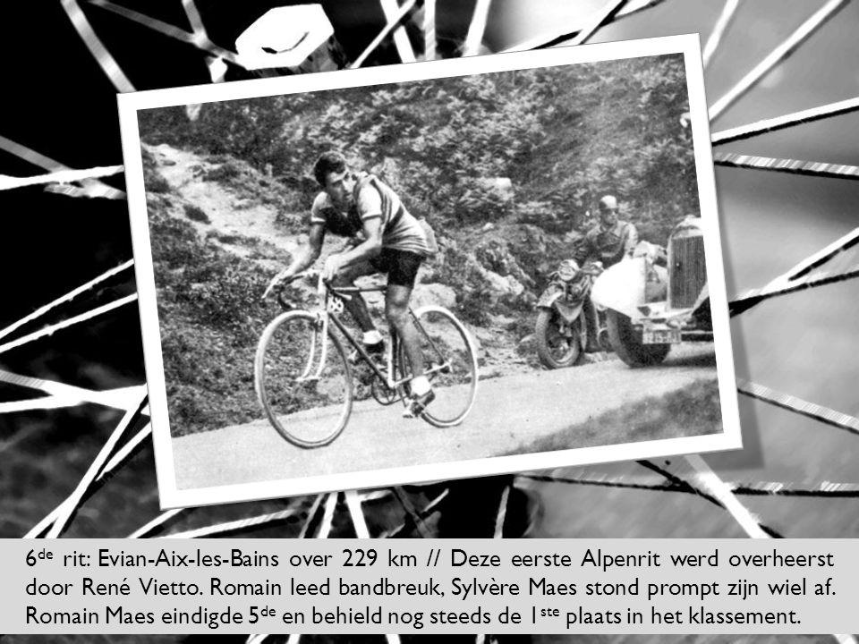 6 de rit: Evian-Aix-les-Bains over 229 km // Deze eerste Alpenrit werd overheerst door René Vietto. Romain leed bandbreuk, Sylvère Maes stond prompt z