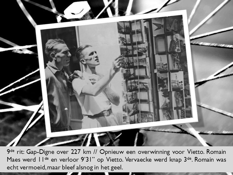 """9 de rit: Gap-Digne over 227 km // Opnieuw een overwinning voor Vietto. Romain Maes werd 11 de en verloor 9'31"""" op Vietto. Vervaecke werd knap 3 de. R"""