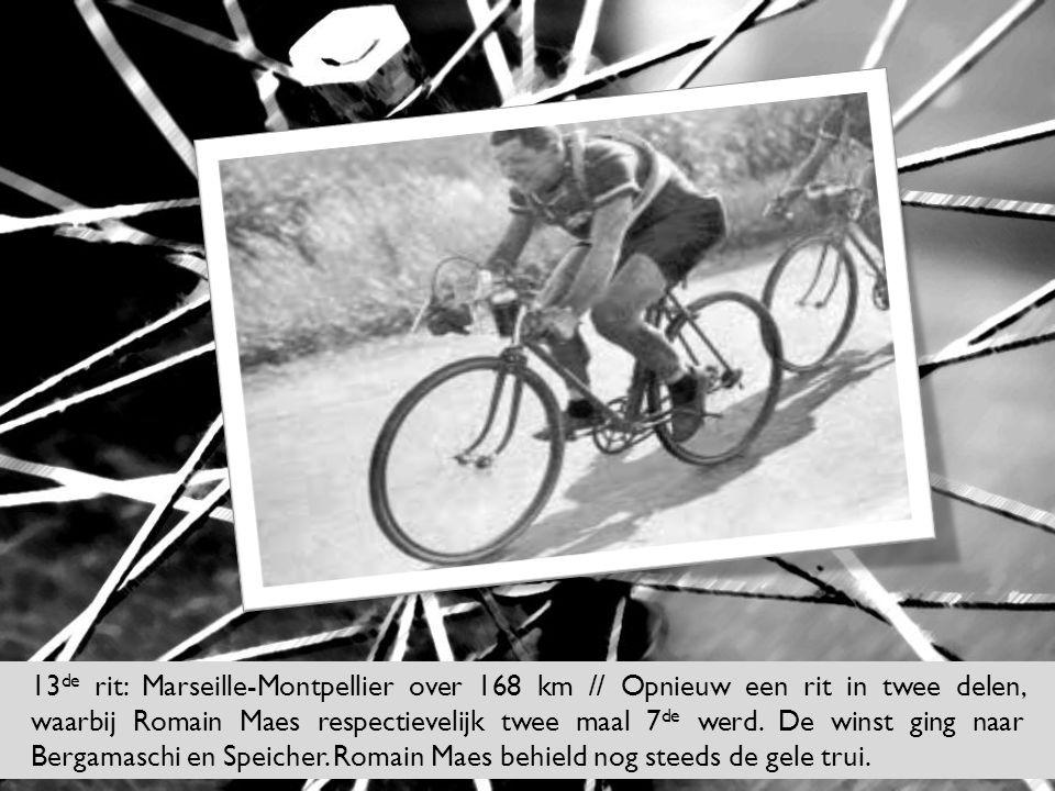 13 de rit: Marseille-Montpellier over 168 km // Opnieuw een rit in twee delen, waarbij Romain Maes respectievelijk twee maal 7 de werd. De winst ging