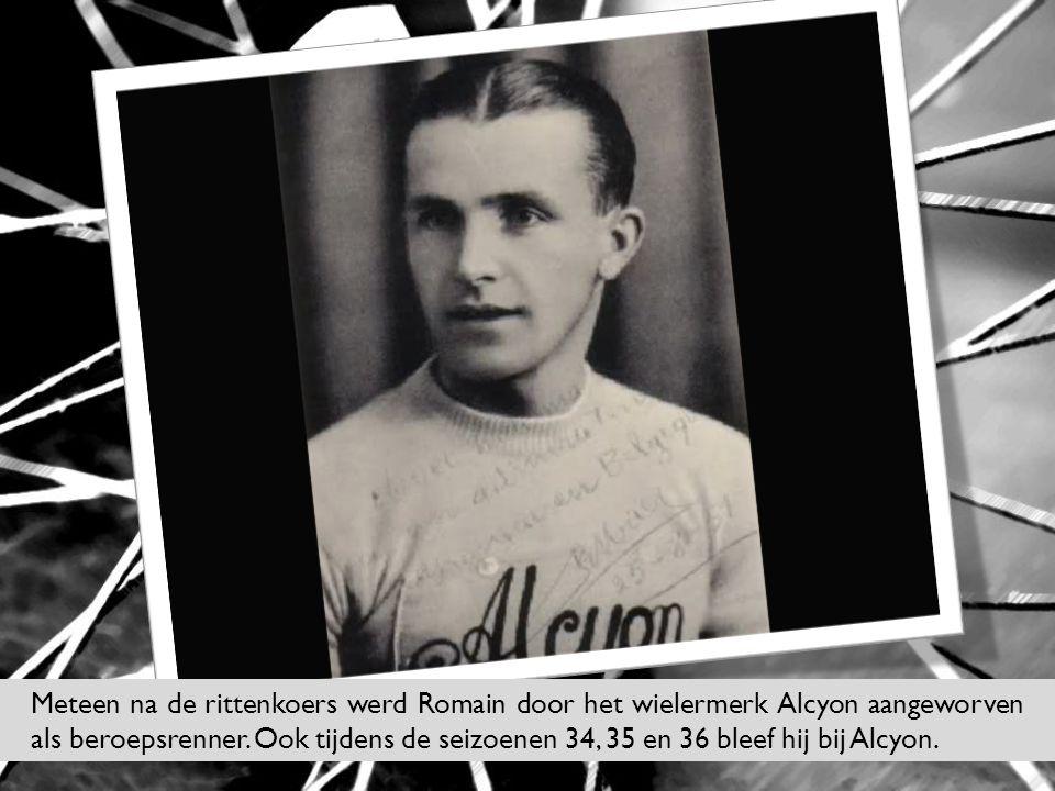 Meteen na de rittenkoers werd Romain door het wielermerk Alcyon aangeworven als beroepsrenner. Ook tijdens de seizoenen 34, 35 en 36 bleef hij bij Alc