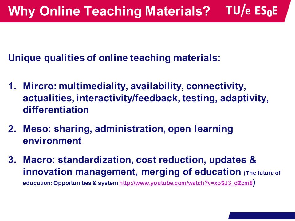 Why Online Teaching Materials? Unique qualities of online teaching materials: 1.Mircro: multimediality, availability, connectivity, actualities, inter