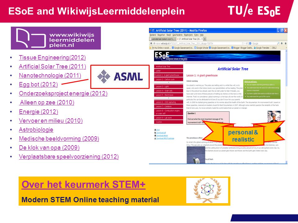 ESoE and WikiwijsLeermiddelenplein Over het keurmerk STEM+ Modern STEM Online teaching material •Tissue Engineering(2012)Tissue Engineering(2012) •Art