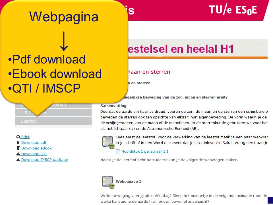 Voorbeeld uit wikiwijs Webpagina ↓ •Pdf download •Ebook download •QTI / IMSCP Webpagina ↓ •Pdf download •Ebook download •QTI / IMSCP