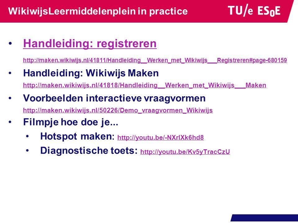 WikiwijsLeermiddelenplein in practice •Handleiding: registreren http://maken.wikiwijs.nl/41811/Handleiding__Werken_met_Wikiwijs___Registreren#page-680