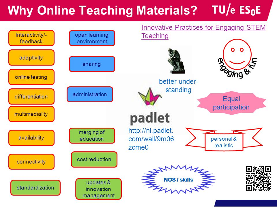 Why Online Teaching Materials? multimediality availability connectivity Interactivity/- feedback online testing adaptivity sharing cost reduction upda