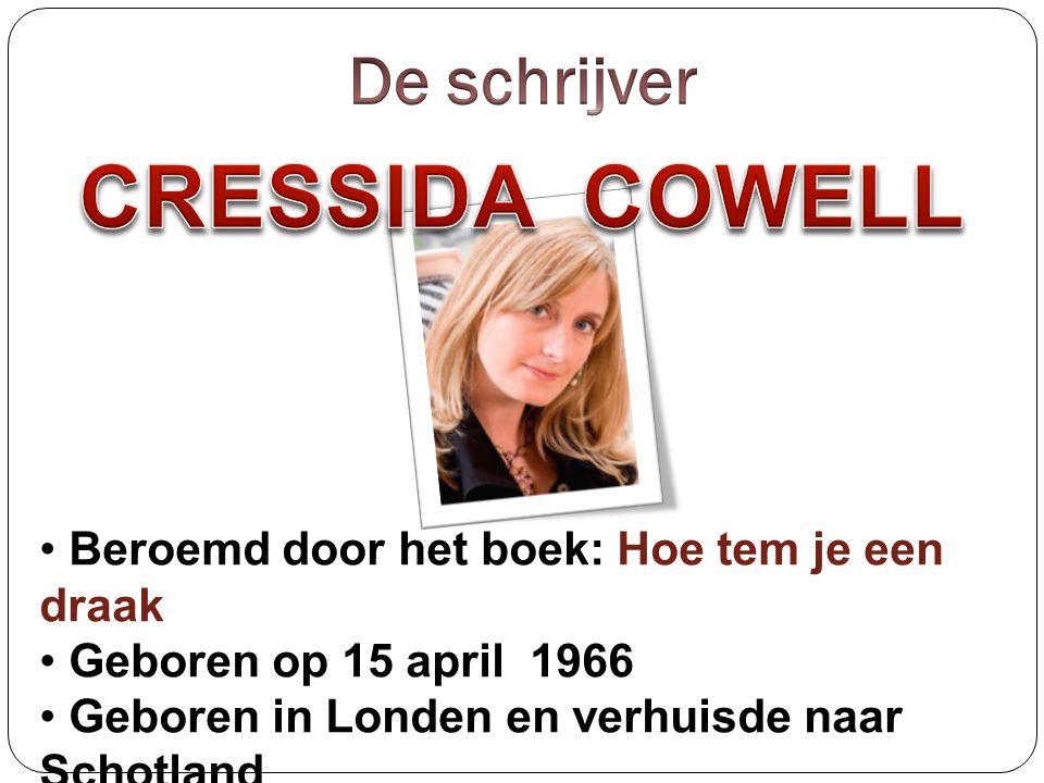 • Beroemd door het boek: Hoe tem je een draak • Geboren op 15 april 1966 • Geboren in Londen en verhuisde naar Schotland • Film van haar boek gemaakt