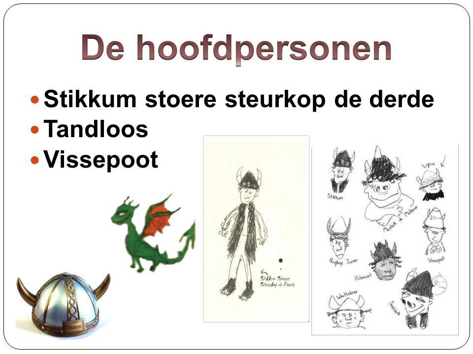 - Wie is de vader van Stikkum.- Wie is de beste vriend van Stikkum.