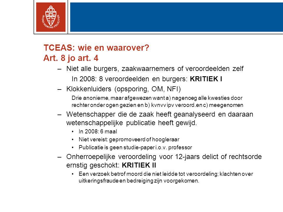 TCEAS: wie en waarover? Art. 8 jo art. 4 –Niet alle burgers, zaakwaarnemers of veroordeelden zelf In 2008: 8 veroordeelden en burgers: KRITIEK I –Klok