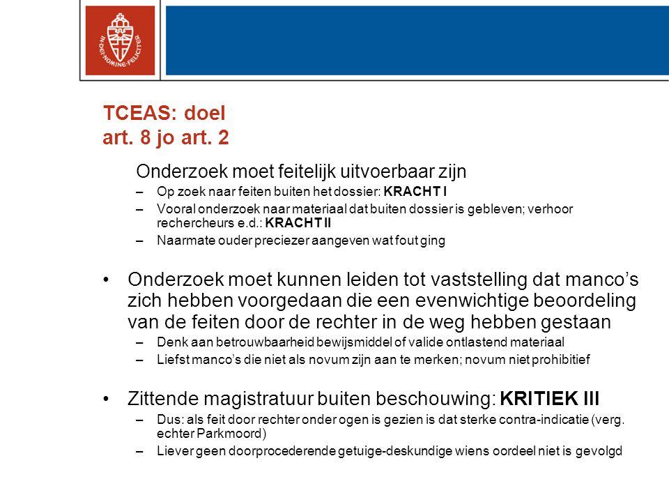 TCEAS: doel art. 8 jo art. 2 Onderzoek moet feitelijk uitvoerbaar zijn –Op zoek naar feiten buiten het dossier: KRACHT I –Vooral onderzoek naar materi
