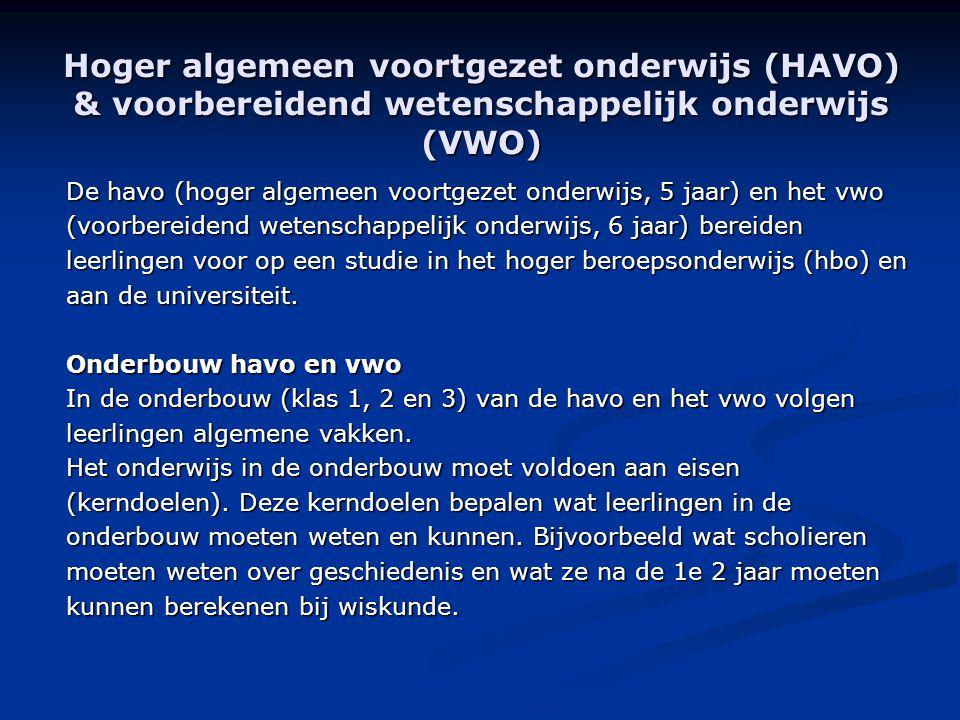 Hoger algemeen voortgezet onderwijs (HAVO) & voorbereidend wetenschappelijk onderwijs (VWO) De havo (hoger algemeen voortgezet onderwijs, 5 jaar) en h